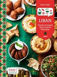 cuisine libanaise liban toutes les bases de la cuisine libanaise fadia zeidan