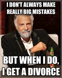 Memes About Divorce - the most interesting man in the world memes quickmeme