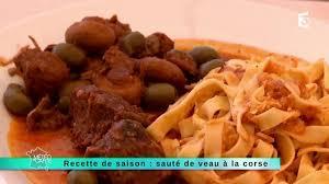 cuisine corse veau aux olives 15 09 2014 recette de saison sauté de veau à la corse