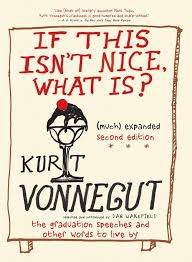 by by this kurt vonnegut quote completely changed the way i approach the