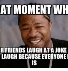 Memes To Make Fun Of Friends - 25 best memes about how to make ur friends laugh how to make