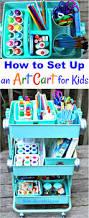 how to set up a kids arts crafts cart art supplies homeschool