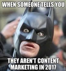 Marketing Meme - content marketing trends for 2017 netsearch digital marketing
