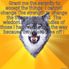 Serenity Prayer Meme - serenity prayer revised quickmeme