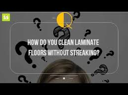 how do you clean laminate floors without streaking