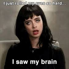 My Eyes Meme - rolling my eyes so hard funny pictures quotes memes funny