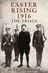 Easter Rising Decorations by Easter Rising 1916 The Trials Amazon Co Uk Sean Enright