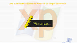 cara membuat bootable xp pada flashdisk cara buat bootable flashdisk windows xp dengan wintoflash harianmu