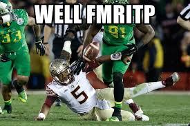 Oregon Ducks Meme - well fmritp jameis winston fumble vs oregon ducks meme generator