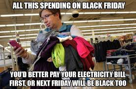 Funny Black Friday Memes - black friday 2016 best funny memes about shopping working