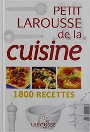 livre cuisine larousse amazon fr petit larousse de la cuisine 1800 recettes larousse