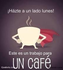 Cafe Meme - hazte a un lado lunes lunes memes en quebolu