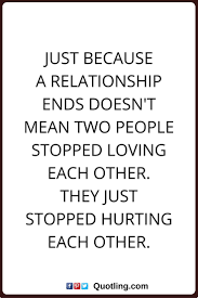Feeling Of Love Quotes by Best 25 Ending Relationship Quotes Ideas Only On Pinterest End