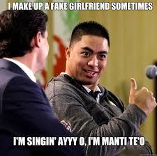 Manti Te O Memes - i make up a fake girlfriend sometimes i m singin ayyy o i m