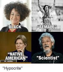 Native American Memes - 935 black female native american scientist ms warren hypocrite