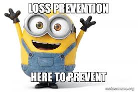 loss prevention here to prevent happy minion make a meme