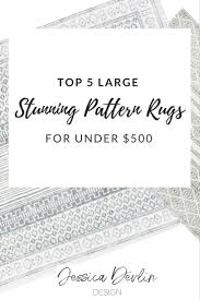 top favorite large living room rugs u2014 jessica devlin design