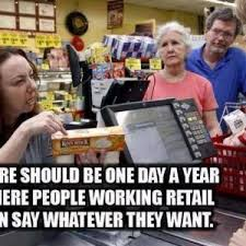 Working In Retail Memes - working in retail memes 28 images 25 best memes about working