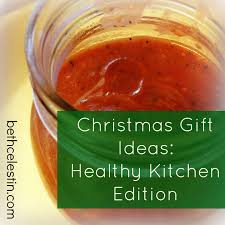 beth celestin christmas gift ideas healthy kitchen edition