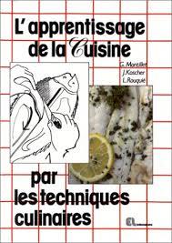 livre technique cuisine amazon fr l apprentissage de la cuisine par les techniques