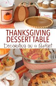 thanksgiving dessert table decorating on a budget day family