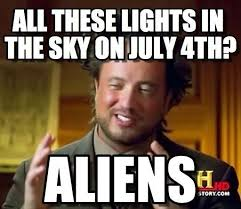 Aliens Meme - 4th of july memes best independence day memes and vines to