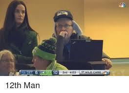 12th Man Meme - 3 sea 10 3rd 403 wild card 12th man meme on me me