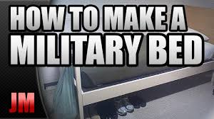 The Proper Way To Make A Bed How To Make A Military Style Bed Basic Training Youtube