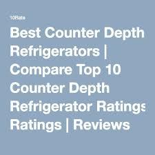 Best Counter Best 25 Best Counter Depth Refrigerator Ideas On Pinterest