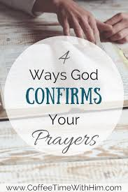 4 ways god confirms your prayers u2013 coffee time with him