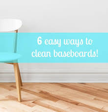 weekend wipe 6 easy some ways to clean baseboards