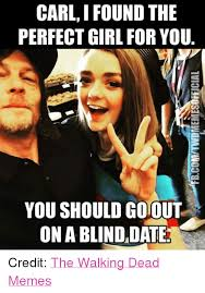 Carl Walking Dead Meme - carl i found the perfect girl for you you should goout onablinddate