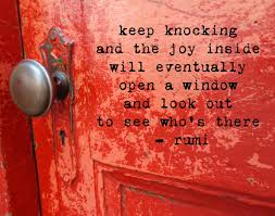 Wedding Quotes Rumi Keep Knocking And The Joy Inside Will Eventually Open A Window And