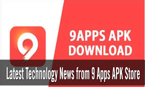 one store apk technology news from 9 apps apk store cyber info tips