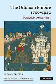 New Ottoman Empire The Ottoman Empire 1700 1922 By Donald Quataert