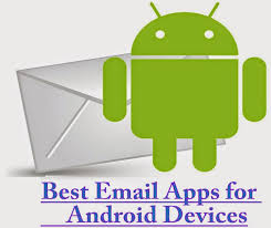 best email apps for android top 10 email apps for android phones and tablets