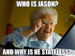 Meme Jason - who is jason and why is he stateless meme grandma finds the