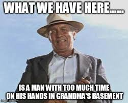 Failure Meme - cool hand luke failure to communicate meme generator imgflip