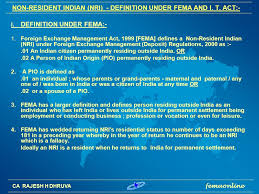 fema recent changes and fatca crs compliance for nris ppt download