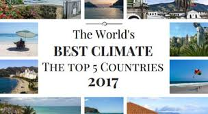 the world u0027s best climate the top 5 countries in 2017