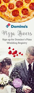 wedding registry deals to pizza domino s pizza wedding registry is a thing now