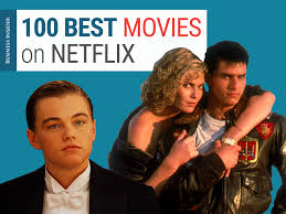 the 100 best movies on netflix right now business insider