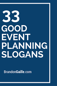 35 good event planning slogans and taglines event planning