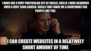 Meme Websites - i have are a very particular set of skills skills i have acquired