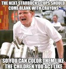 Starbucks Meme - what s wrong with you people