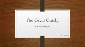 the great gatsby by f scott fitzgerald ms palmer ppt download