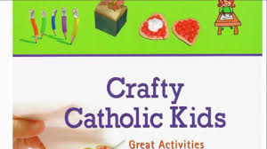 crafty catholic kids great activities for family fun the