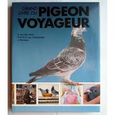 cuisine des pigeons voyageurs livre du pigeon voyageur de hoek a den grembergen