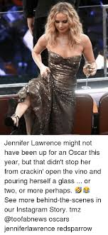 Lawrence Meme - jennifer lawrence might not have been up for an oscar this year but