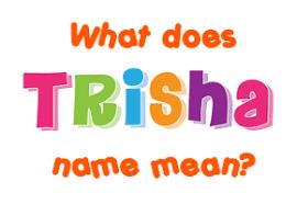 trisha name meaning of trisha